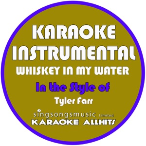 Karaoke All Hits - Whiskey in My Water (In the Style of Tyler Farr) [Karaoke Instrumental Version]