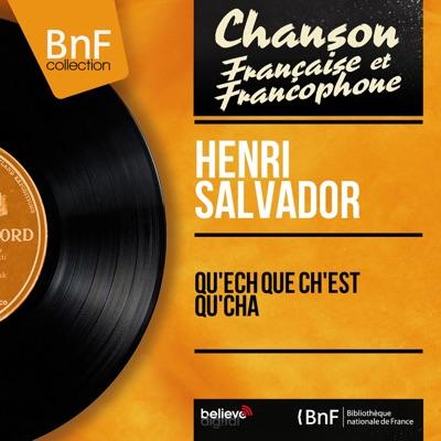 Qu'ech que ch'est qu'cha (Mono Version) - EP - Henri Salvador