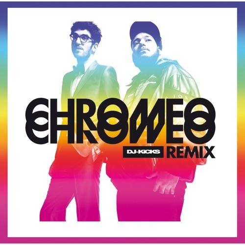 Chromeo - DJ-KiCKS Re(Mix) [Mixed Tracks]