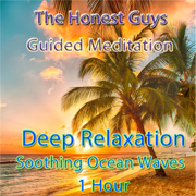 Guided Meditation. Deep Relaxation. Soothing Ocean Waves - The Honest Guys - The Honest Guys