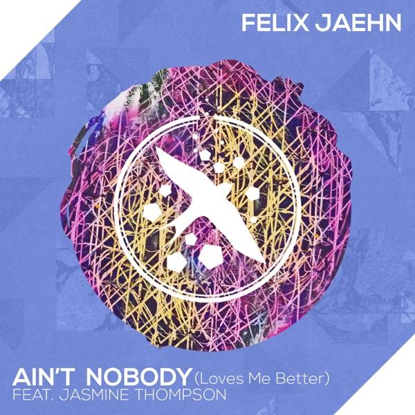 Felix Jaehn / Jasmine Thompson - Ain't Nobody (Loves Me Better)