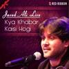 Kya Khabar Kaisi Hogi Javed Ali Live Single