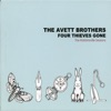 Four Thieves Gone: The Robbinsville Sessions, The Avett Brothers
