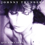 Johnny Thunders, Glen Matlock & J.C. Carroll - Que Sera, Sera (Whatever Will Be Will Be)