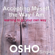 Osho - Accepting Myself the Way I Am: Learning to Go Your Own Way