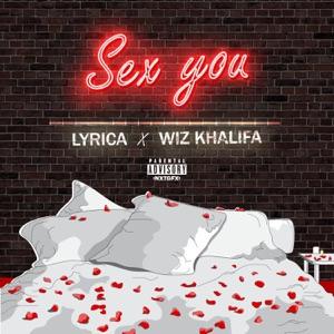 Sex You (feat. Wiz Khalifa) - Single Mp3 Download