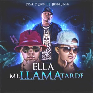 Ella Me Llama Tarde (feat. Benni Benny) - Single Mp3 Download