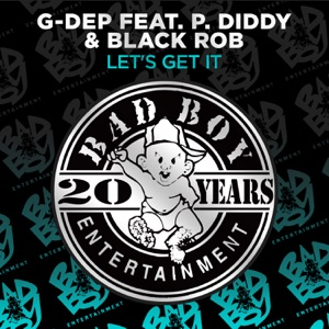 Let's Get It (feat. P. Diddy & Black Rob) [Remixes] - EP