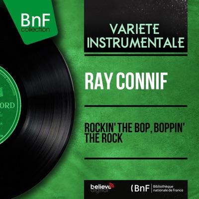 Rockin' the Bop, Boppin' the Rock (Mono Version) - EP - Ray Conniff
