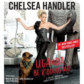 Uganda Be Kidding Me (Unabridged) audiobook