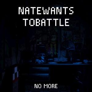 NateWantsToBattle - No More