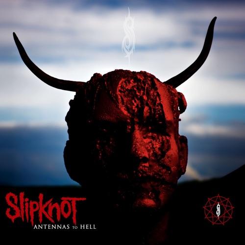 Slipknot - Antennas To Hell (Deluxe)