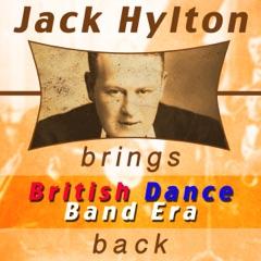 Jack Hylton Brings British Dance Band Era Back