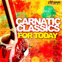 Carnatic Classics for Today