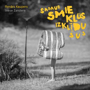 Renars Kaupers - Sasauc smieklus izklīdušus