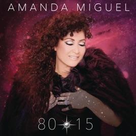 Resultado de imagen para AMANDA MIGUEL 80 - 15