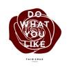 Do What You Like Single