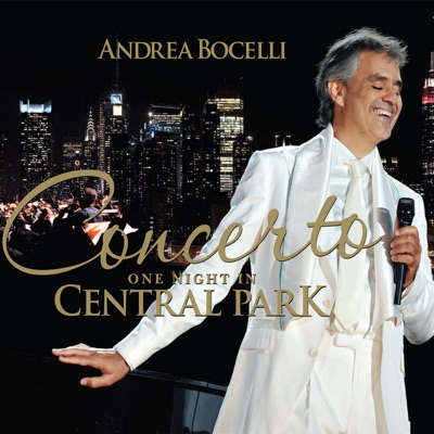 Concerto: One Night in Central Park (Remastered) - Andrea Bocelli