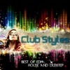 Club Styles, Vol. 1 - Best of EDM, House and Dubstep