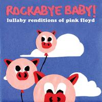 Rockabye Baby! - Lullaby Renditions of Pink Floyd artwork