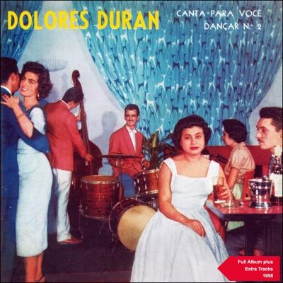 Dolores Duran Canta para Você Dançar No. 2 (Full Album Plus Extra Tracks 1958) - Dolores Duran