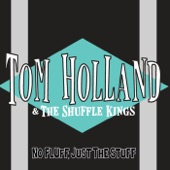 Tom Holland & the Shuffle Kings - Waiting On the Other Shoe to Drop
