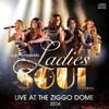 Live At the Ziggodome - Ladies of Soul