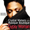 Gypsy Woman (Gianni Coletti vs KeeJay Freak Sun Cream Mix) - Crystal Waters & Musique Boutique
