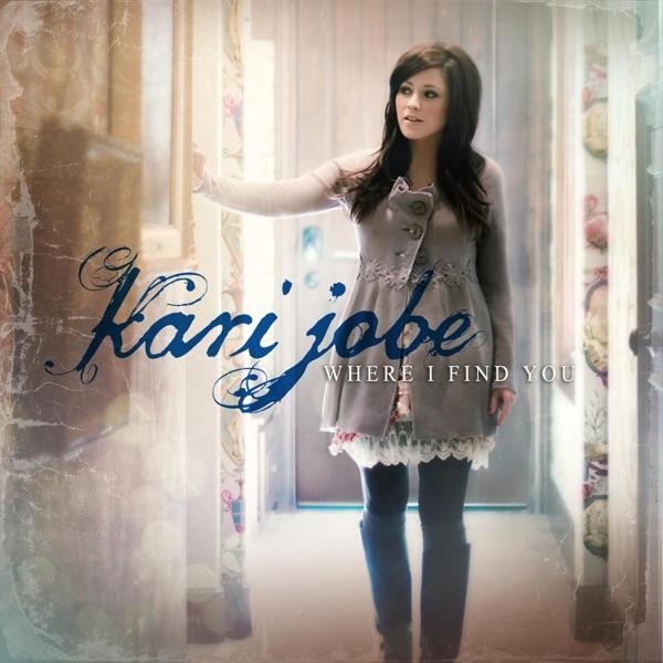 Kari Jobe - Where I Find You