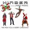We Wish You a Merry Christmas feat Jared Weeks Single