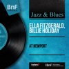 At Newport (Live, Mono Version), Ella Fitzgerald & Billie Holiday