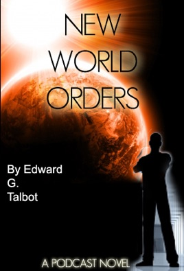 Edward G  Talbot - New World Orders/Short Stories: EGTalbot 2010