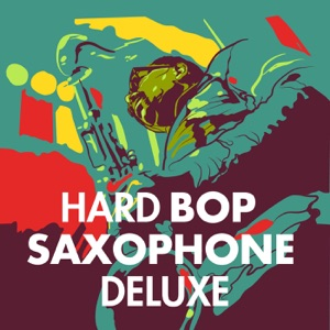Hard Bop Saxophone Deluxe