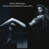 Fitness Motivation Electro House Workout Tunes 2013