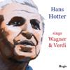 Hans Hotter Sings Wagner and Verdi - Orchester der Bayerischen Staatsoper München, Leipziger Rundfunk-Symphonie-Orchester, Heinrich Hollresier, Clemens Krauss, Hans Weisbach & Hans Hotter