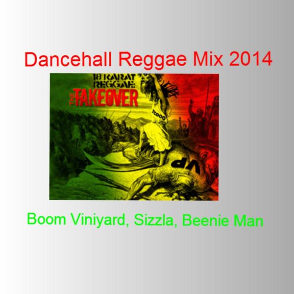 Dancehall Reggae Mix 2014 (feat  Turbulence & Dawn Penn) - Single by  Sizzla, Beenie Man & Boom Viniyard on iTunes