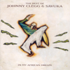 The Best of Johnny Clegg & Savuka - In My African Dream - Johnny Clegg & Savuka