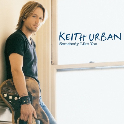 Somebody Like You - EP - Keith Urban