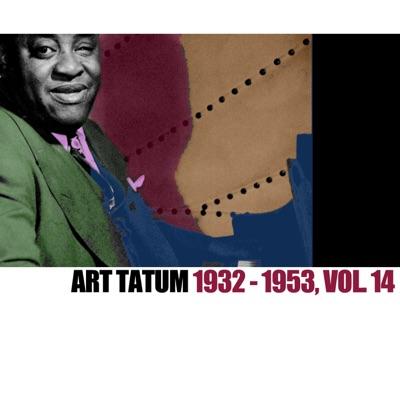 1932-1953, Vol. 14 - Art Tatum