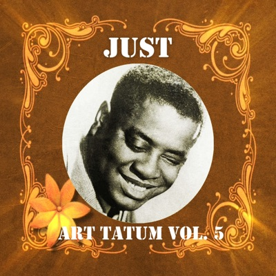 Just Art Tatum, Vol. 5 - Art Tatum