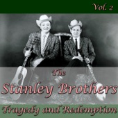 The Stanley Brothers - This Weary Heart You Stole Away (Wake Up, Sweetheart)