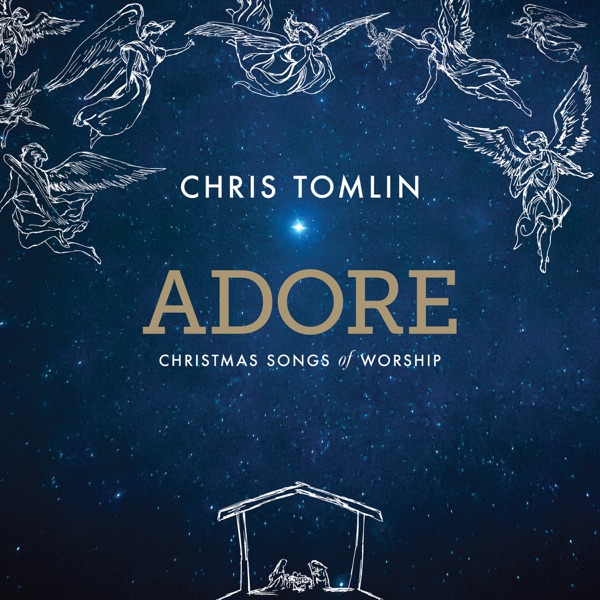 Adore: Christmas Songs of Worship (Live) by Chris Tomlin on Apple ...