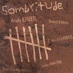 Sombritude (Live) [feat. Dave Liebman, Francis Lassus, Stéphane Belmondo & Linley Marthe]