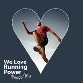 We Love Running Power (Music Mix)