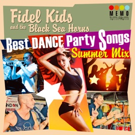 best dance party songs summer mix par fidel s kids and the black