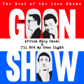 The Best of the Goon Shows: Africa Ship Canal / I'll Met By Goon Light