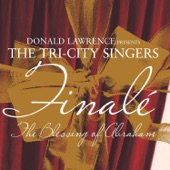 Donald Lawrence and The Tri-City Singers - The Blessing Of Abraham