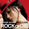 "69. NANASE AIKAWA BEST ALBUM ""ROCK or DIE"" - 相川七瀬"
