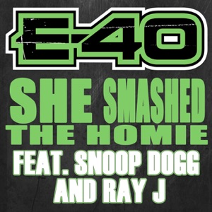 She Smashed the Homie (feat. Snoop Dogg & Ray J) - Single Mp3 Download