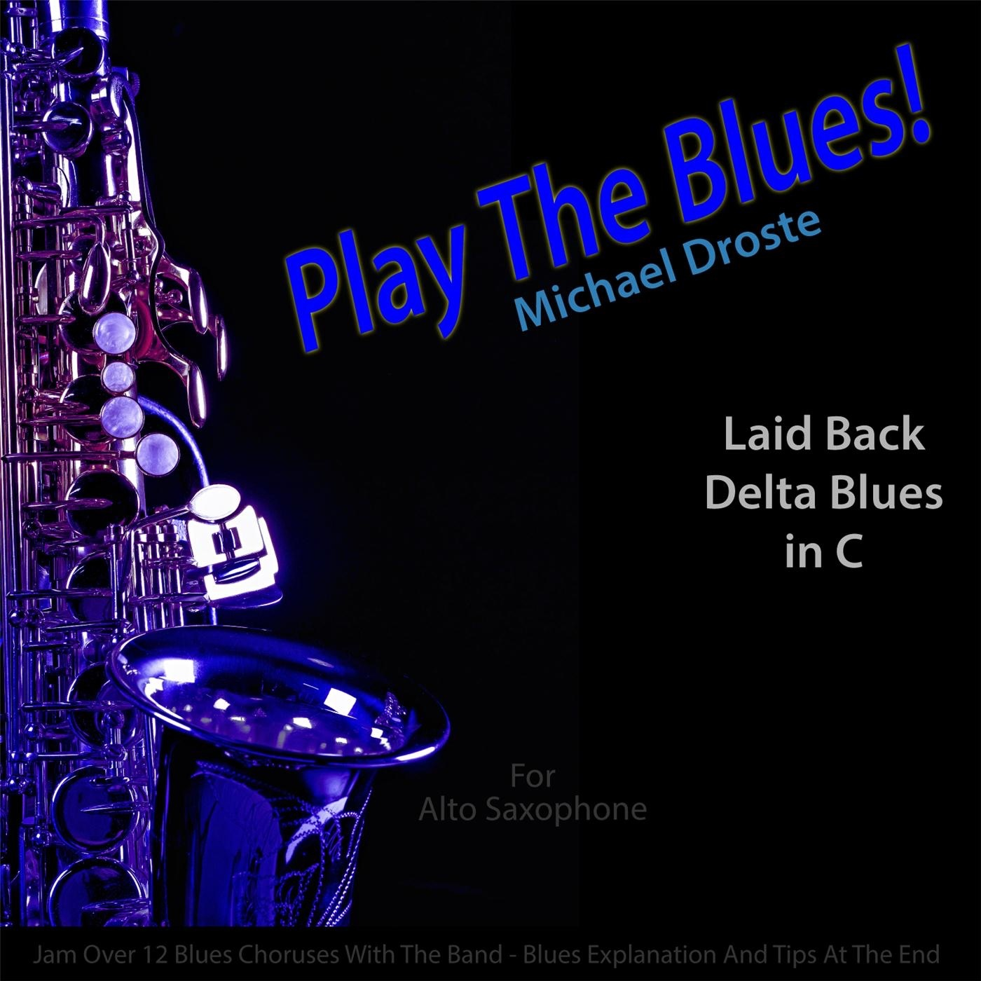Play the Blues! Laid Back Delta Blues in C for Alto Saxophone Players - Single